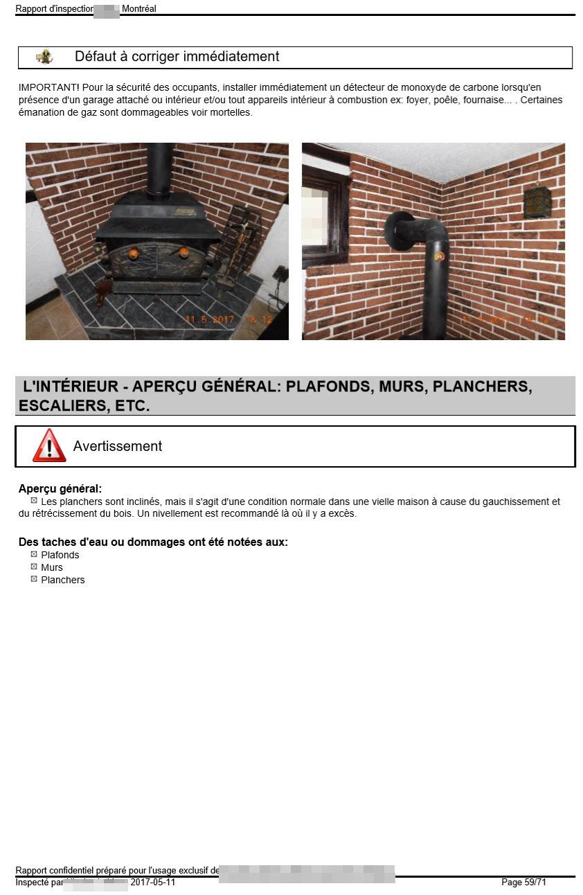 Un examen non exhaustif des plafonds, murs, planchers et escaliers sera aussi effectué.