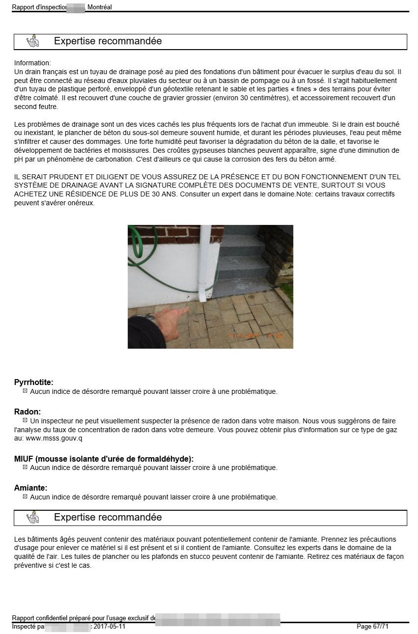 La pyrrhotite, le radon, la MIUF et l'amiante peuvent provoquer des problèmes récurrents.